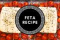 Feta al forno: ricetta con l'ingrediente tipico della cucina greca
